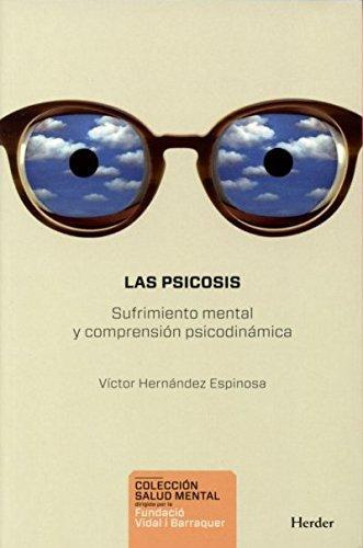 Psicosis. Sufrimiento Mental Y Comprension Psicodinamica, Las