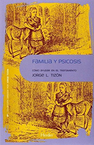 Familia Y Psicosis Como Ayudar En El Tratamiento