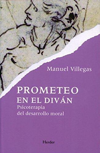 Prometeo En El Divan. Psicoterapia Del Desarrollo Moral