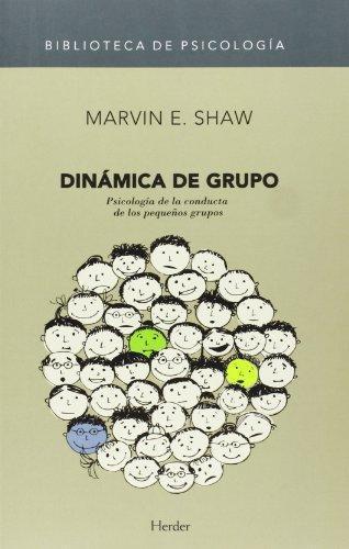 Dinamica De Grupo. Psicologia De La Conducta De Los Pequeños Grupos
