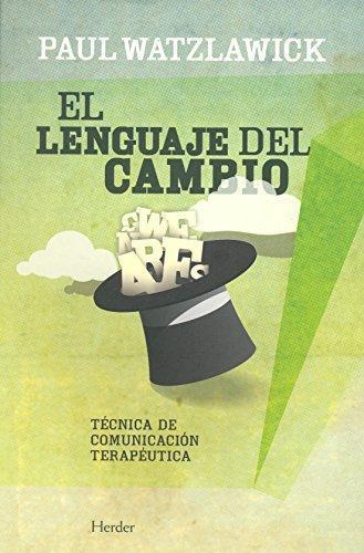 Lenguaje Del Cambio. Tecnica De Comunicacion Terapeutica, El