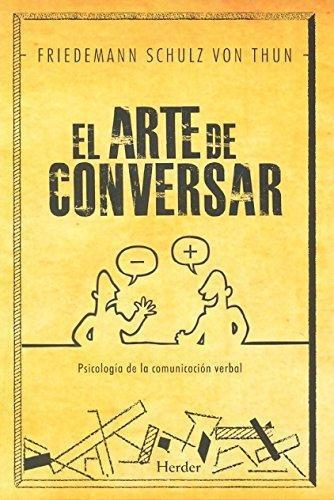 Arte De Conversar. Psicologia De La Comunicacion Verbal, El