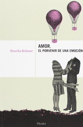 Amor El Porvenir De Una Emocion