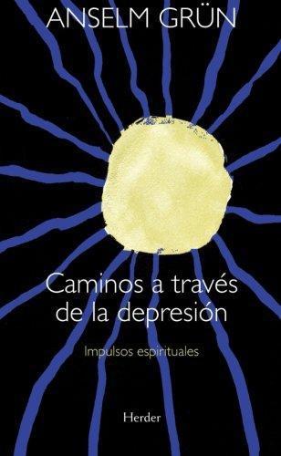 Caminos A Traves De La Depresion Impulsos Espirituales