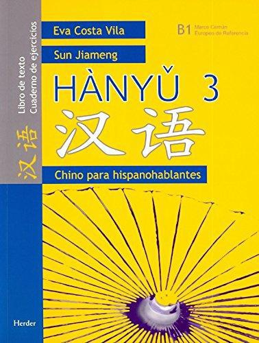 Hanyu 3. Chino Para Hispanohablantes. Libro De Texto. Cuaderno De Ejercicios