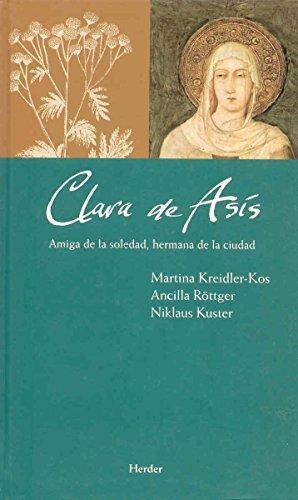Clara De Asis Amiga De La Soledad Hermana De La Ciudad