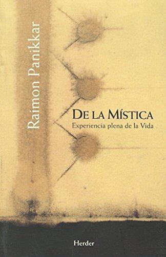 De La Mistica. Experiencia Plena De La Vida