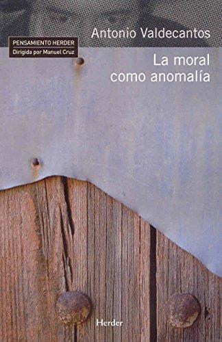 Moral Como Anomalia, La