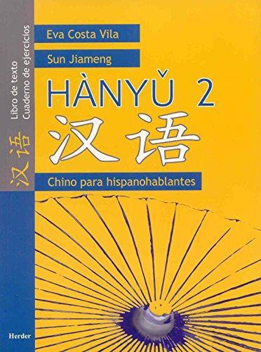 Hanyu 2. Chino Para Hispanohablantes. Libro De Texto. Cuaderno De Ejercicios