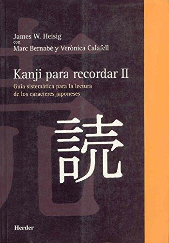 Kanji Para Recordar Ii. Guia Sistematica Para La Lectura De Los Caracteres Japoneses