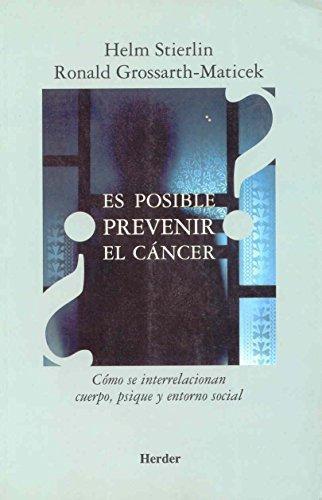 Es Posible Prevenir El Cancer? Como Se Interrelacionan Cuerpo Psique Y Entorno Social
