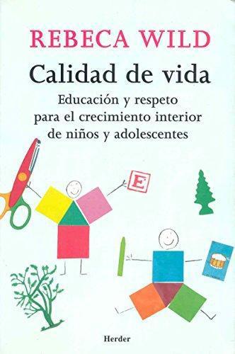 Calidad De Vida. Educacion Y Respeto Para El Crecimiento Interior De Niños Y Adolescentes