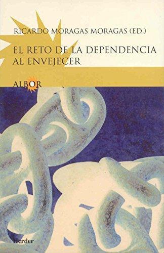 Reto De La Dependencia Al Envejecer, El