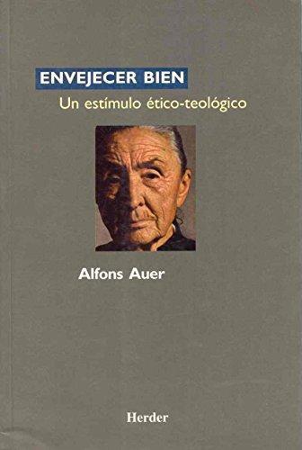 Envejecer Bien Un Estimulo Etico Teologico
