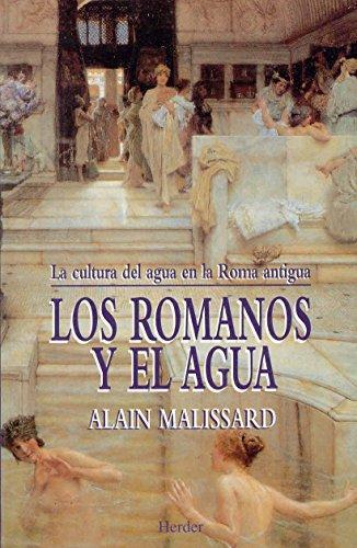 Romanos Y El Agua. La Cultura Del Agua En La Roma Antigua, Los
