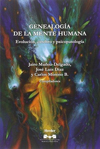 Genealogia De La Mente Humana Evolucion Cerebro Y Psicopatologia