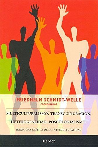 Multiculturalismo Transculturacion Heterogeneidad Poscolonialismo
