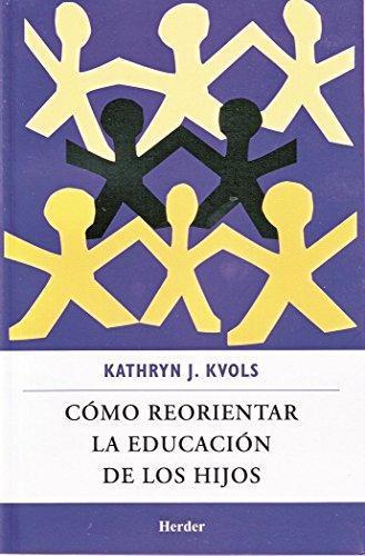 Como Reorientar La Educacion De Los Hijos