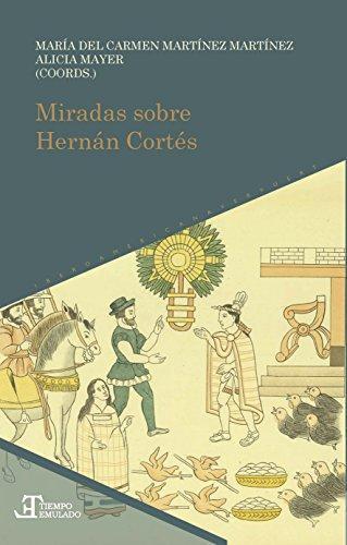 Miradas Sobre Hernan Cortes