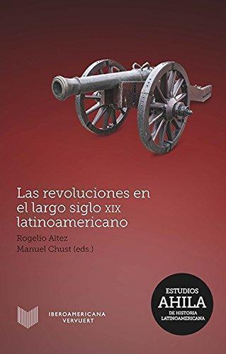 Revoluciones En El Largo Siglo Xix Latinoamericano, Las