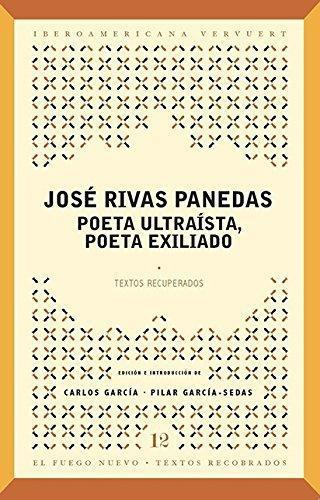 Jose Rivas Panedas Poeta Ultraista Poeta Exiliado
