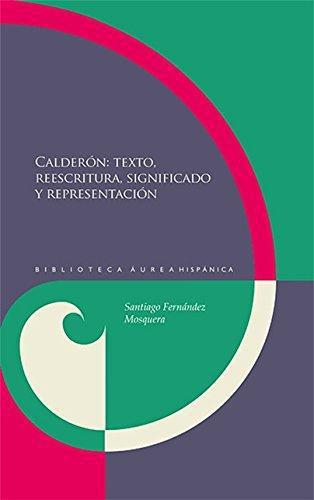 Calderon Texto Reescritura Significado Y Representacion