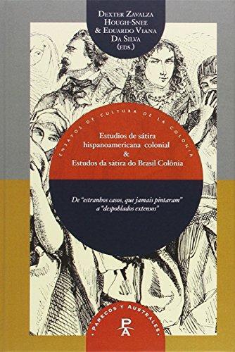Estudios De Satira Hispanoamericana Colonial & Estudos Da Satira Do Brasil Colonia