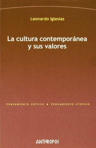 Cultura Contemporanea Y Sus Valores, La