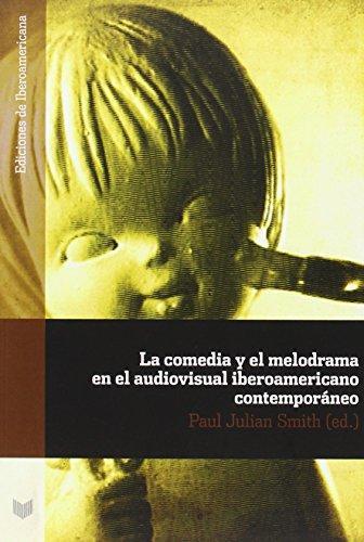 Comedia Y El Melodrama En El Audiovisual Iberoamericano Contemporaneo, La
