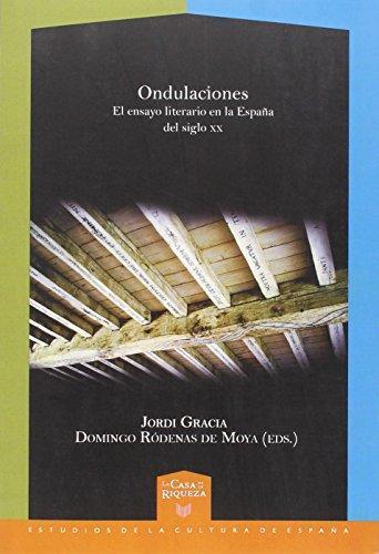 Ondulaciones El Ensayo Literario En La España Del Siglo Xx