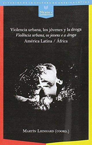 Violencia Urbana Los Jovenes Y La Droga