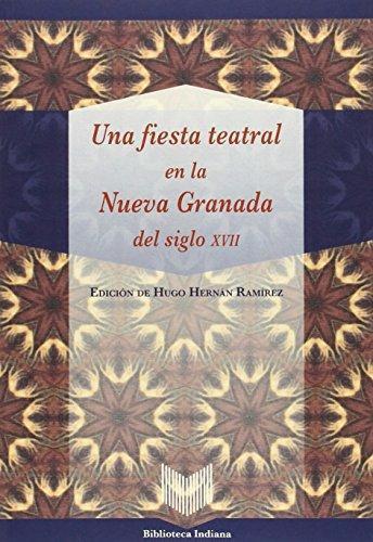 Una Fiesta Teatral En La Nueva Granada Del Siglo Xvii