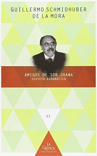 Amigos De Sor Juana. Sexteto Biografico