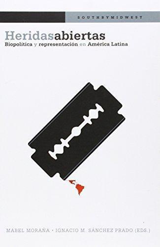 Heridas Abiertas Biopolitica Y Representacion En America Latina