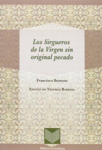 Sirgueros De La Virgen Sin Original Pecado, Los