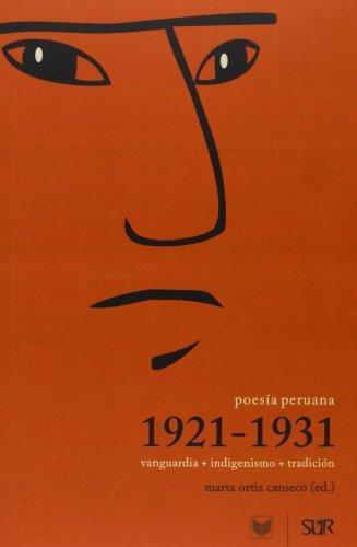 Poesia Peruana 1921-1931 Vanguardia + Indigenismo + Tradicion