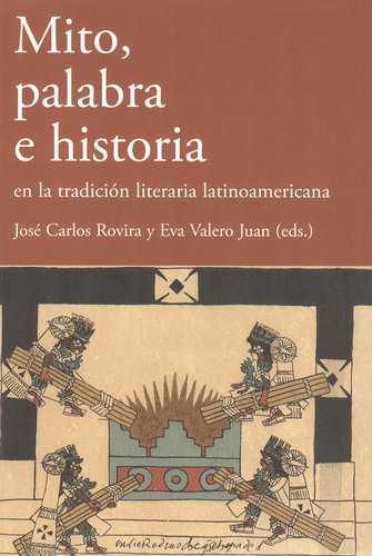 Mito Palabra E Historia En La Tradicion Literaria Latinoamericana