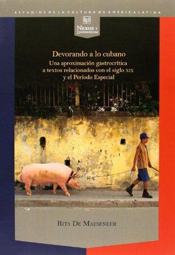 Devorando A Lo Cubano Una Lectura Gastrocritica De Textos Relacionados Con El Siglo Xix