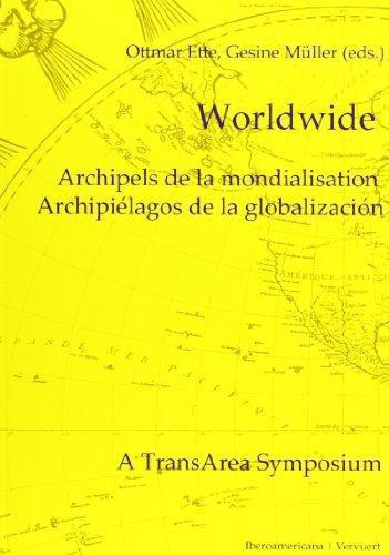 Worldwide Archipels De La Mondialisation