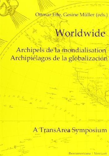 Worldwide Archipels De La Mondialisation