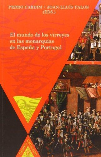 Mundo De Los Virreyes En Las Monarquias De España Y Portugal, El