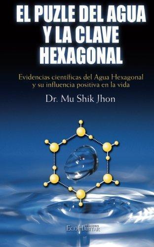 Puzle Del Agua Y La Clave Hexagonal. Evidencias Cientificas, El