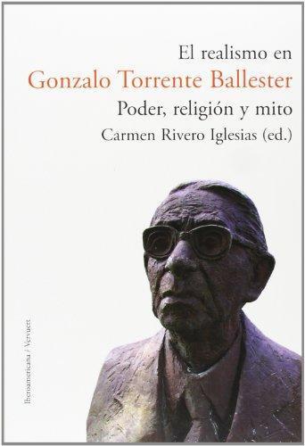 Realismo En Gonzalo Torrente Ballester. Poder Religion Y Mito, El