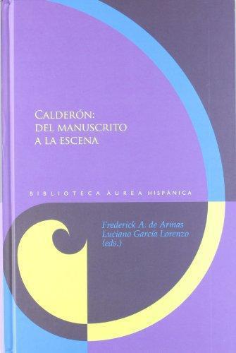 Calderon Del Manuscrito A La Escena