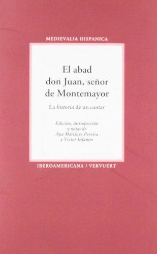 Abad Don Juan Señor De Montemayor, El