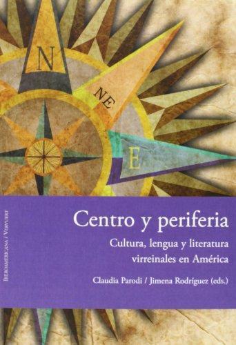 Centro Y Periferia Cultura Lengua Y Literatura Virreinales En America