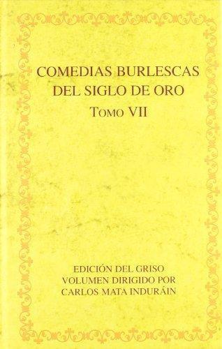 Comedias Burlescas Del Siglo De Oro. Tomo Vii