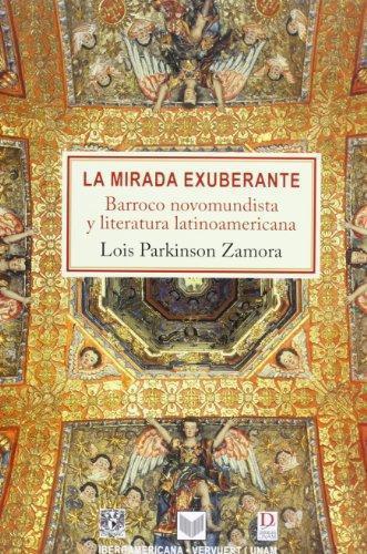 Mirada Exuberante. Barroco Novomundista Y Literatura Latinoamericana, La