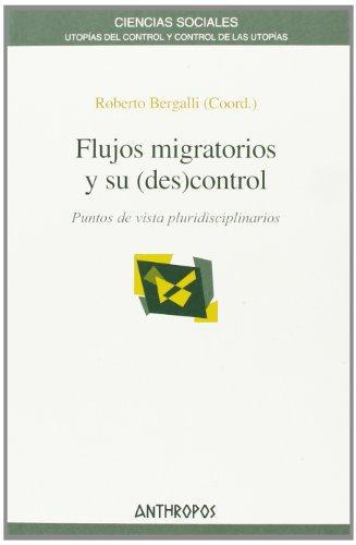 Flujos Migratorios Y Su (Des)Control. Puntos De Vista Pluridisciplinarios