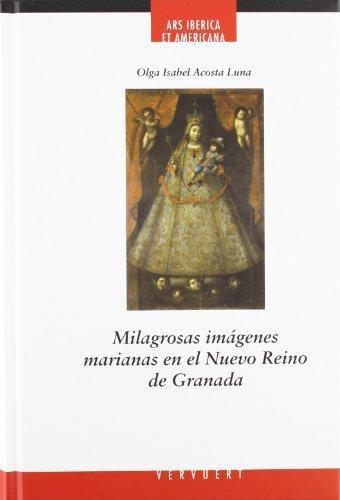 Milagrosas Imagenes Marianas En El Nuevo Reino De Granada